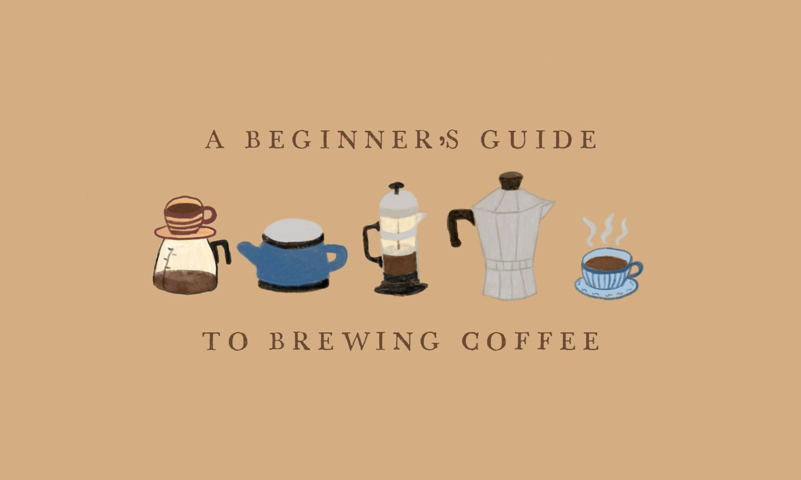 An illustration of drip coffee, a kettle, french press, moka pot and cup of coffee with the caption, A beginner's guide to brewing coffee